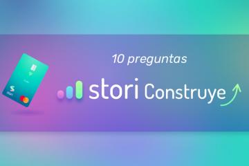 10 preguntas que tienes sobre la tarjeta Stori Construye
